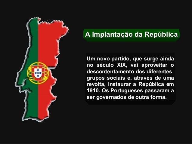 A Implantação da RepúblicaA Implantação da República Um novo partido, que surge aindaUm novo partido, que surge ainda no s...