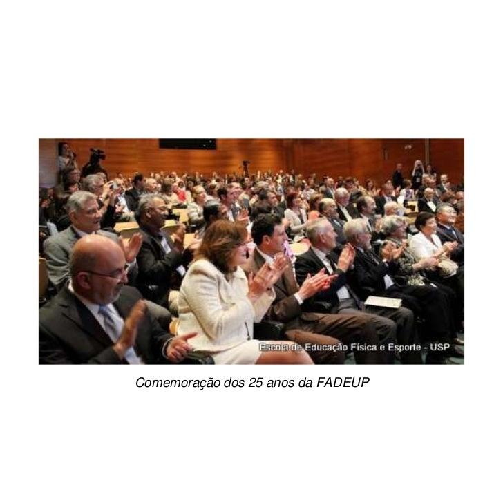 Comemoração dos 25 anos da FADEUP<br />