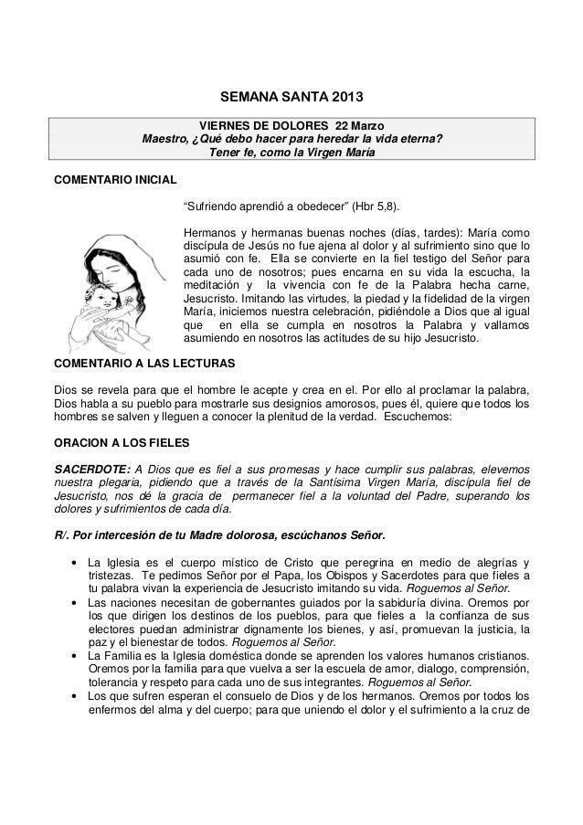 SEMANA SANTA 2013                          VIERNES DE DOLORES 22 Marzo                Maestro, ¿Qué debo hacer para hereda...