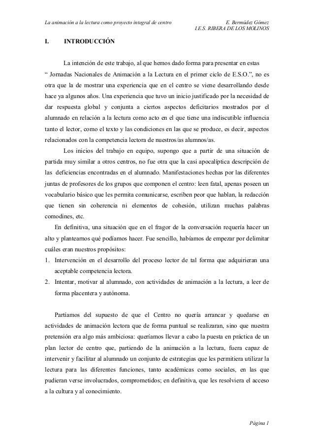 La animación a la lectura como proyecto integral de centro E. Bermúdez GómezI.E.S. RIBERA DE LOS MOLINOSI. INTRODUCCIÓNLa ...