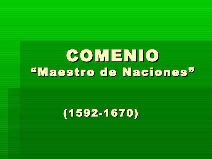 """COMENIO""""Maestro de Naciones""""    (1592-1670)"""
