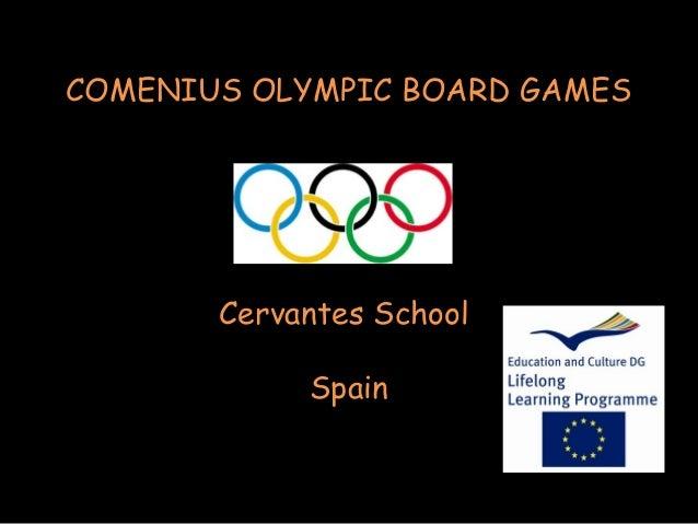 COMENIUS OLYMPIC BOARD GAMES       Cervantes School            Spain