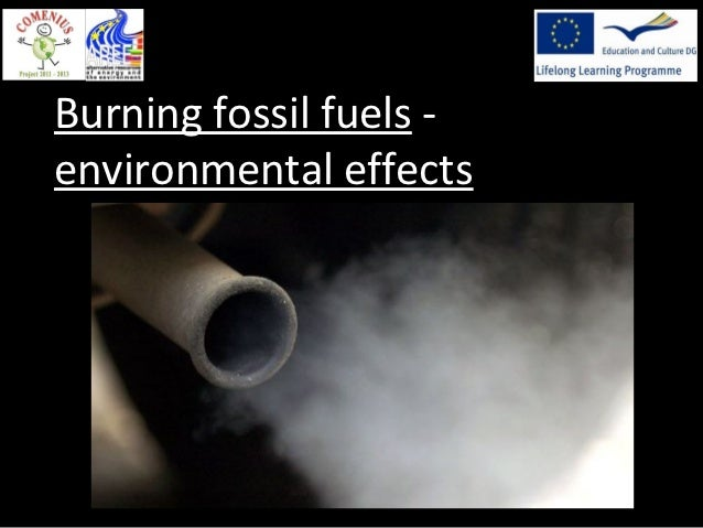 Burning fossil fuels -environmental effects