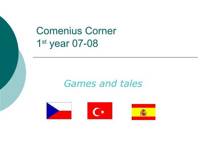 Comenius Corner 1 st  year 07-08 Games and tales
