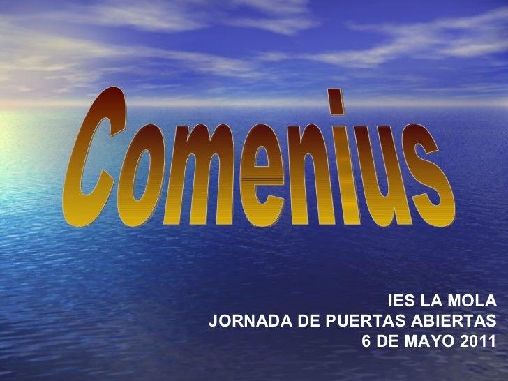 Comenius IES LA MOLA JORNADA DE PUERTAS ABIERTAS 6 DE MAYO 2011