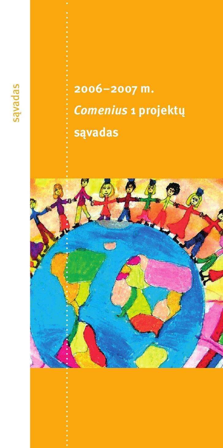 2006–2007 m. sąvadas               Comenius 1 projektų           sąvadas