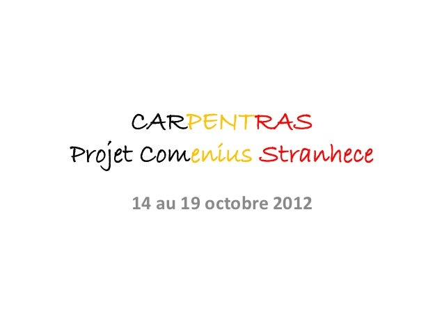 CARPENTRASProjet Comenius Stranhece     14 au 19 octobre 2012