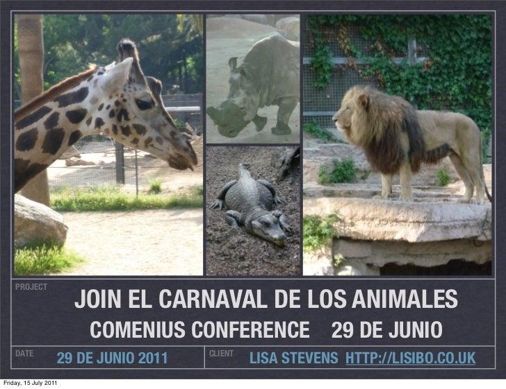 PROJECT                       JOIN EL CARNAVAL DE LOS ANIMALES                        COMENIUS CONFERENCE 29 DE JUNIO    D...