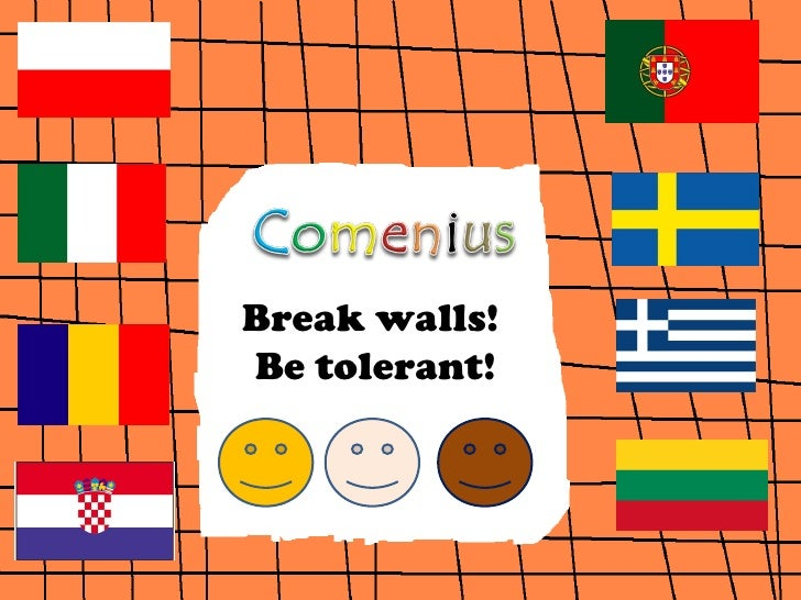 Break walls!Be tolerant!