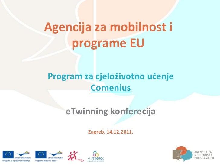 Agencija za mobilnost i    programe EUProgram za cjeloživotno učenje         Comenius    eTwinning konferecija         Zag...