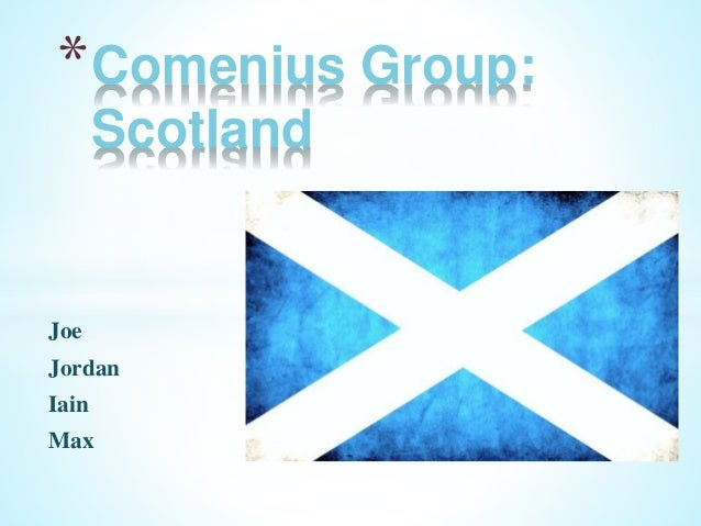 Joe Jordan Iain Max *Comenius Group: Scotland