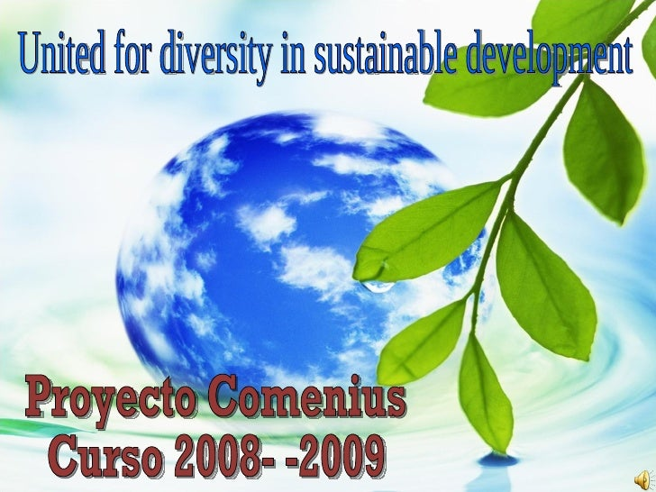 Proyecto Comenius  Curso 2008- -2009 United for diversity in sustainable development