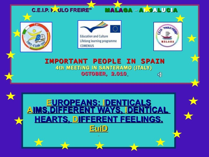 """C.E.I.P. PAULO FREIRE""""   M A L A GA  –   A N D A L U C I A IMPORTANT PEOPLE IN SPAIN 4th MEETING IN SANTERAMO (ITALY)   OC..."""