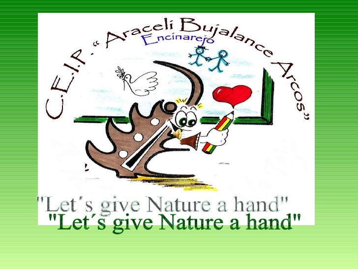 """""""Let´s give Nature a hand"""""""