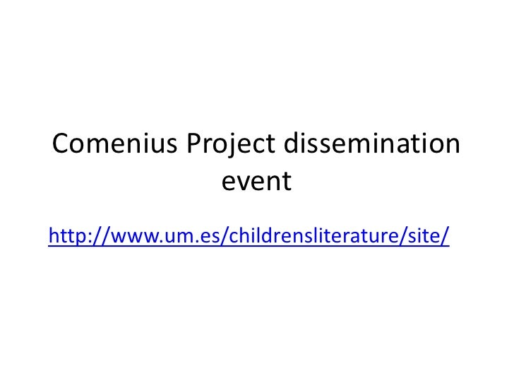 Comenius Project dissemination event <br />http://www.um.es/childrensliterature/site/<br />