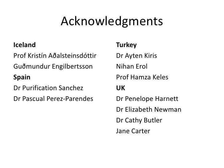 Acknowledgments <br />Iceland<br />Prof Kristín Aðalsteinsdóttir <br />Guðmundur Engilbertsson <br />Spain<br />Dr Purific...