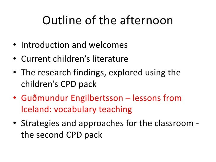 Outline of the afternoon<br />Introduction and welcomes<br />Current children's literature <br />The research findings, ex...