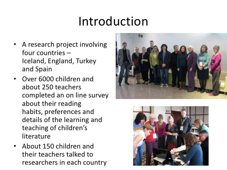 Introduction <br />A research project involving four countries – Iceland, England, Turkey and Spain<br />Over 6000 childre...
