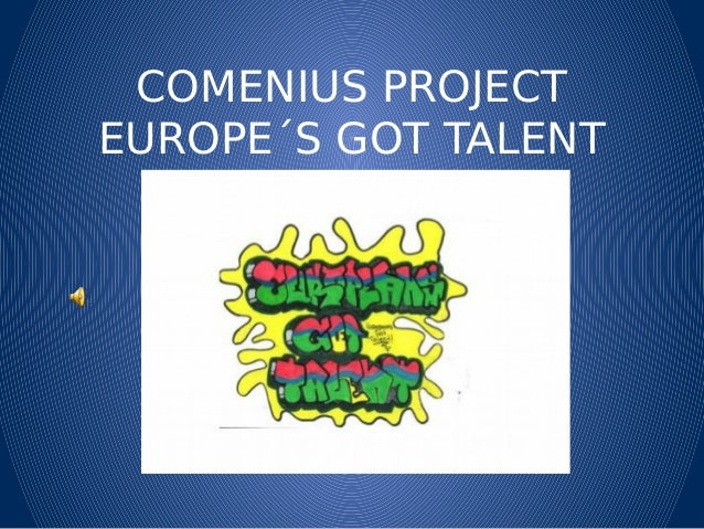 COMENIUS PROJECT EUROPE´S GOT TALENT