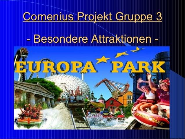 Comenius Projekt Gruppe 3Comenius Projekt Gruppe 3 - Besondere Attraktionen -- Besondere Attraktionen -
