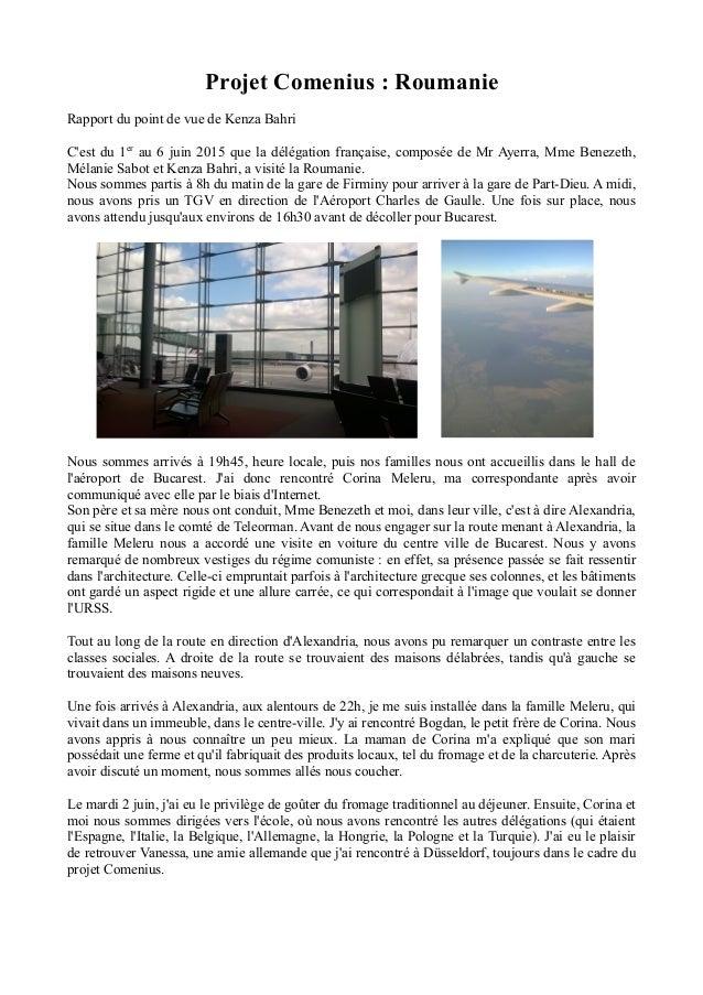 Projet Comenius : Roumanie Rapport du point de vue de Kenza Bahri C'est du 1er au 6 juin 2015 que la délégation française,...