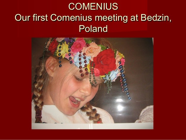 COMENIUSOur first Comenius meeting at Bedzin,               Poland