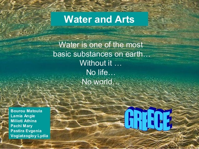 Water is one of the most basic substances on earth… Without it … No life… No world… Water and Arts Bourou Matoula Lamia An...