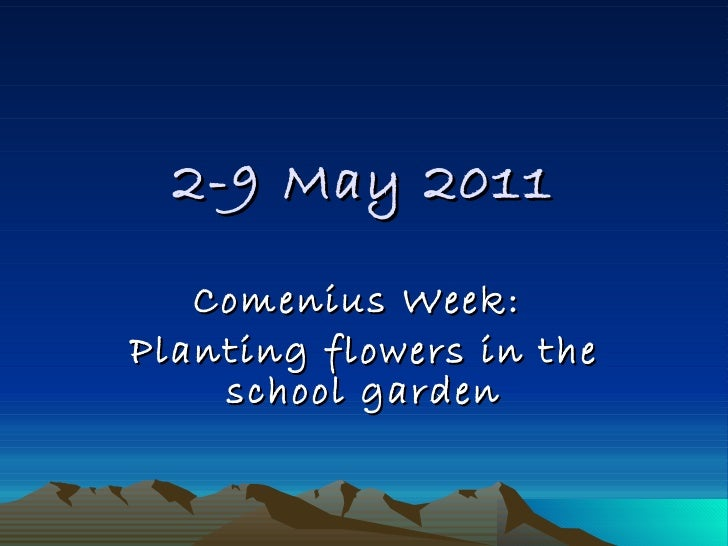 2-9 May 2011 Comenius Week:  Planting flowers in the school garden