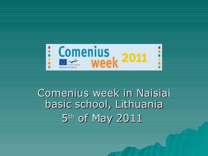 Comenius week in Naisiai basic school, Lithuania 5 th  of May 2011