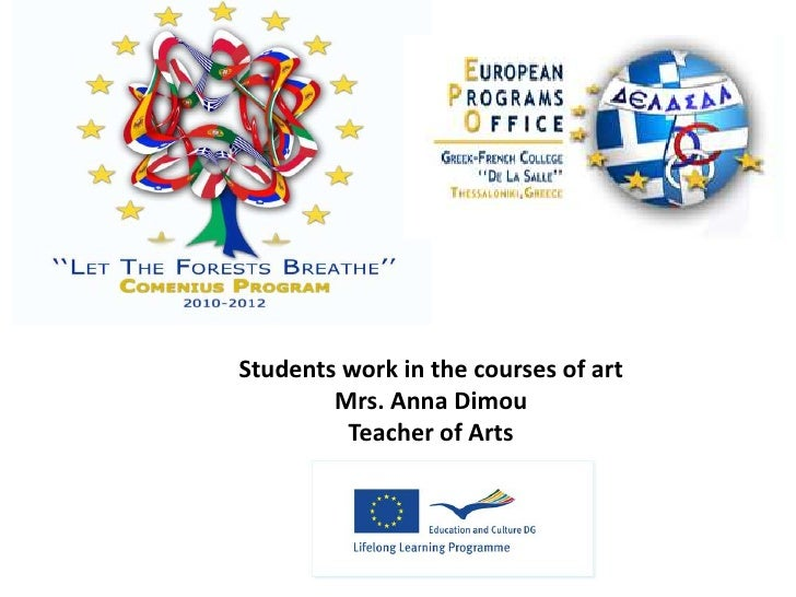 Students work in the courses of art<br />Mrs. Anna Dimou <br />Teacher of Arts<br />