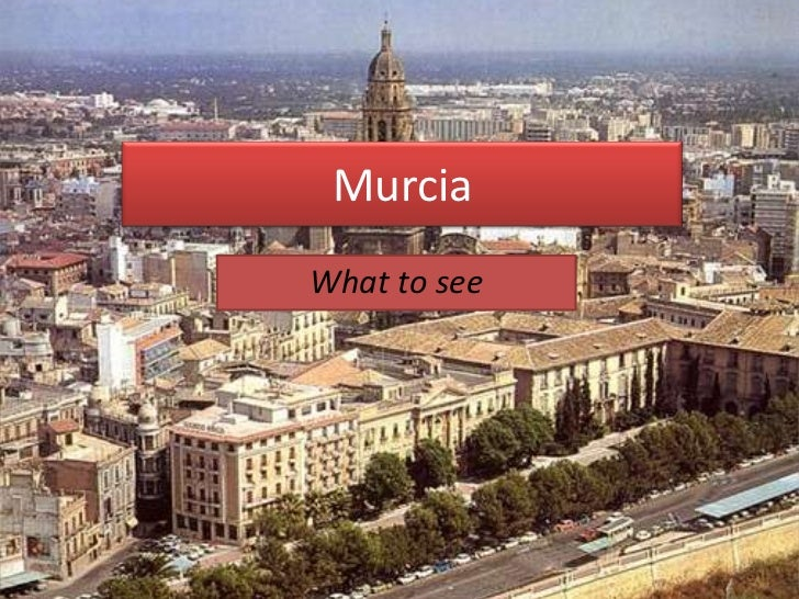MurciaWhat to see