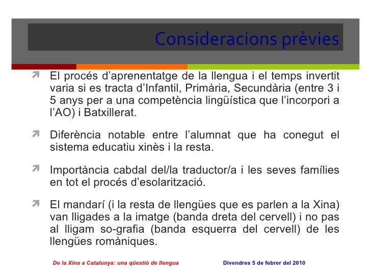 Consideracions prèvies <ul><li>El procés d'aprenentatge de la llengua i el temps invertit varia si es tracta d'Infantil, P...