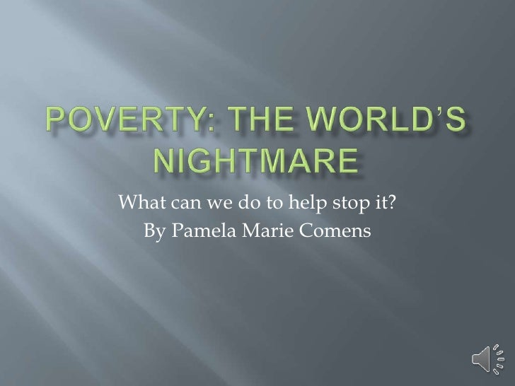 What can we do to help stop it? By Pamela Marie Comens
