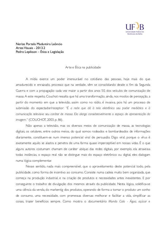 Nerize Portela Madureira Leôncio ArtesVisuais - 2013.2 Pedro Lepikson – Ética e Legislação Arte e Ética na publicidade   ...