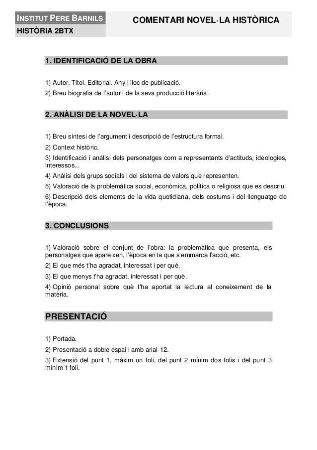 INSTITUT PERE BARNILS COMENTARI NOVEL·LA HISTÒRICA HISTÒRIA 2BTX 1. IDENTIFICACIÓ DE LA OBRA 1) Autor. Títol. Editorial. A...