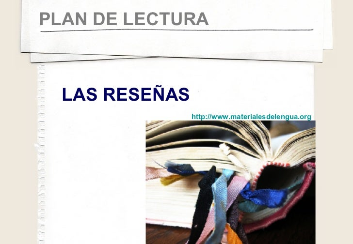 PLAN DE LECTURA LAS RESEÑAS http :// www.materialesdelengua.org