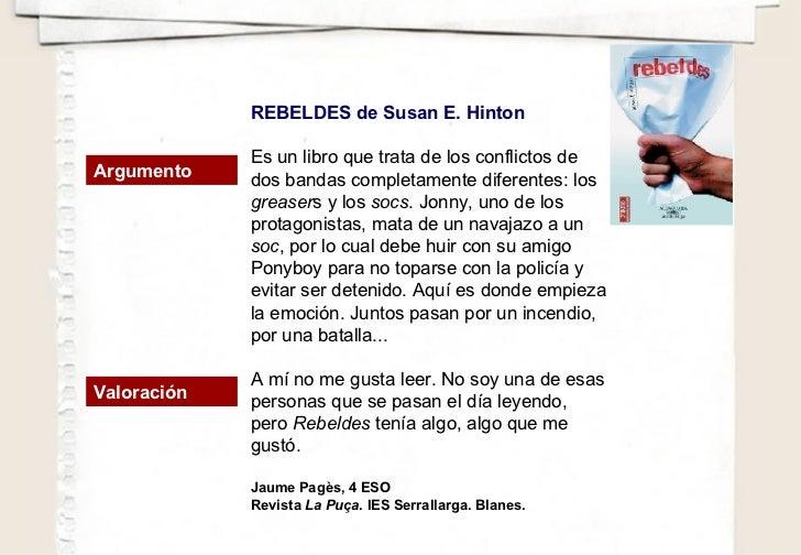 REBELDES de Susan E. Hinton Es un libro que trata de los conflictos de dos bandas completamente diferentes: los  greaser s...