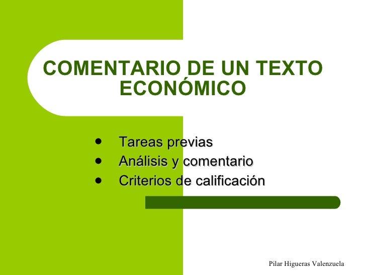 COMENTARIO DE UN TEXTO ECONÓMICO <ul><li>Tareas previas </li></ul><ul><li>Análisis y comentario </li></ul><ul><li>Criterio...