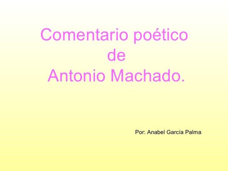 Comentario poético  de Antonio Machado. Por: Anabel García Palma