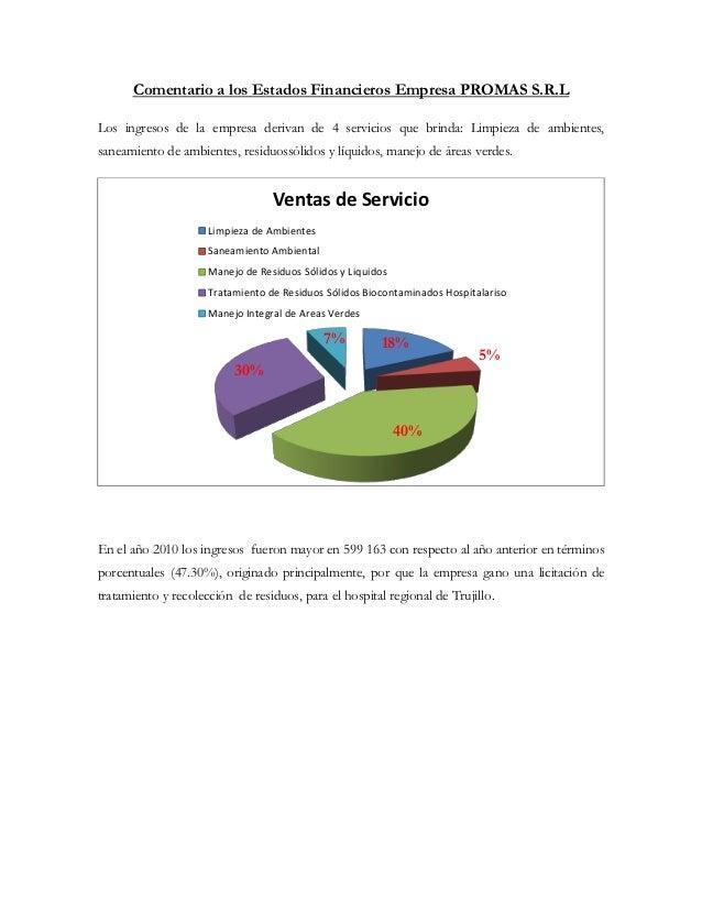 Comentario a los Estados Financieros Empresa PROMAS S.R.LLos ingresos de la empresa derivan de 4 servicios que brinda: Lim...