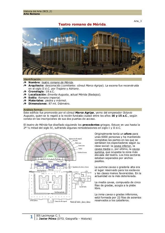 Historia del Arte (BCS_2)Arte Romano1 IES Lacimurga C. I.J. Javier Pérez (DTO. Geografía – Historia)Arte_3Teatro romano de...