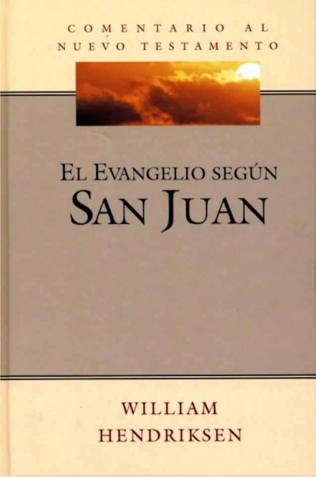 2 [p iii] COMENTARIO AL NUEVO TESTAMENTO por WILLIAM HENDRIKSEN Exposición del Evangelio Según San Juan 1981
