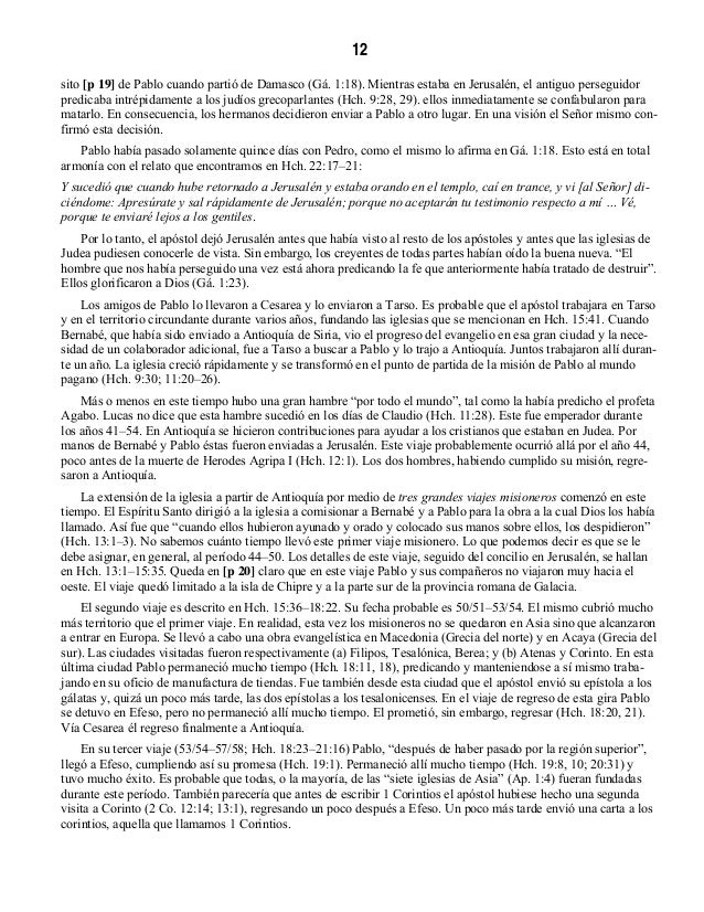 14 [p 22] Varios pasajes de las epístolas de Pablo revelan una consumada habilidad literaria. En relación con esto general...