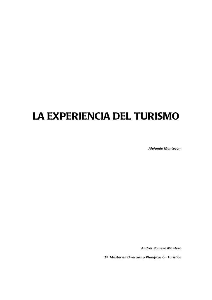 LA EXPERIENCIA DEL TURISMO                                       Alejando Mantecón                                  Andrés...