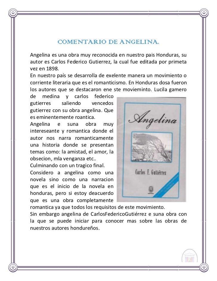 COMENTARIO DE ANGELINA.Angelina es una obra muy reconocida en nuestro pais Honduras, suautor es Carlos Federico Gutierrez,...