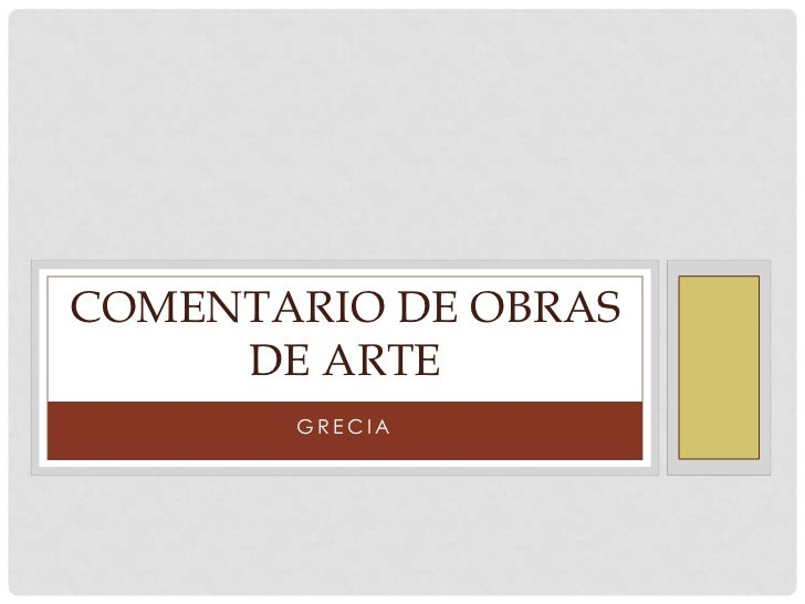 COMENTARIO DE OBRAS     DE ARTE       GRECIA