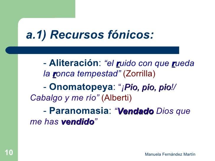 """a.1) Recursos fónicos: <ul><li>-  Aliteración :  """"el  r uido con que  r ueda  la  r onca tempestad""""  (Zorrilla) </li></u..."""