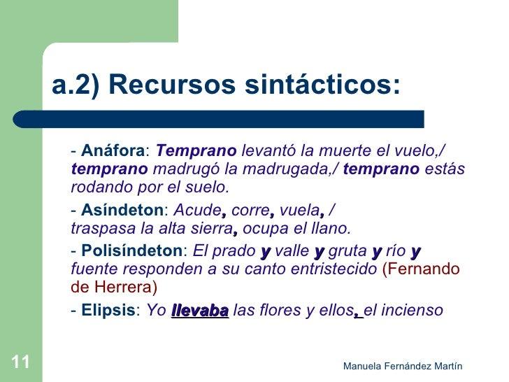 a.2) Recursos sintácticos: <ul><li>-  Anáfora :  Temprano  levantó la muerte el vuelo,/  temprano  madrugó la madrugada,/ ...