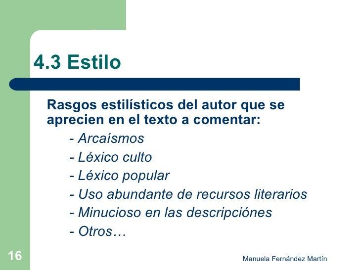 4.3 Estilo <ul><li>Rasgos estilísticos del autor que se aprecien en el texto a comentar: </li></ul><ul><li>-  Arcaísmos </...