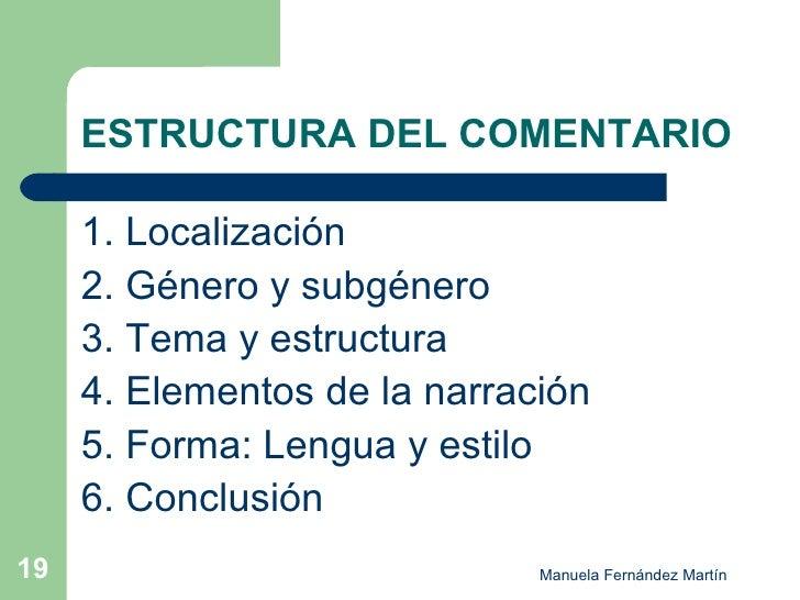 ESTRUCTURA DEL COMENTARIO <ul><li>1. Localización </li></ul><ul><li>2. Género y subgénero </li></ul><ul><li>3. Tema y estr...